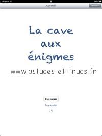 La cave aux énigmes 1 w200 h300 Solutions du jeu La Cave aux Enigmes, astuces et trucs niveau facile